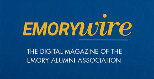 EmoryWire: The digital magazine of the Emory Alumni Association